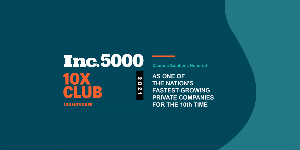 Cambria Solutions Honored by Inc. as One of the Nation's Fastest-Growing Private Companies for the 10th Time